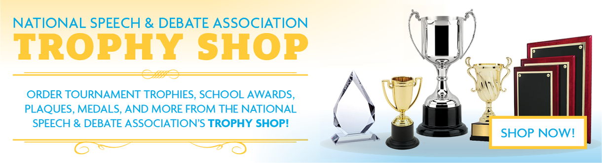 National Speech & Debate Association Trophy Shop. Order tournament trophies, school awards, plaques, medals, and more from the National Speech & Debate Association's Trophy Shop!