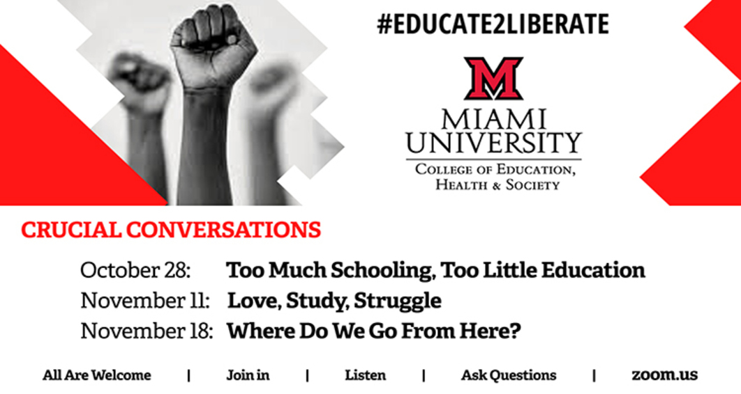 Educate to Liberate: Crucial Conversations. October 28th, November 11th, November 18th. All are Welcome.