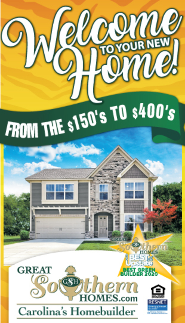 Welcome to Your New Home! From the $150's to $400's Great Southern Homes.com South Carolina's Home Builder