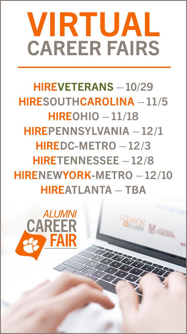 Virtual Career Fairs: HireVeterans 10/29, HireSouthCaroilina 11/5, HireOhio 11/18, HirePennsylnavia 12/1, HireDC-Metro 12/3, HireTennessee 12/8, HireNewYork-Metro 12/10, HireAtlanta TBA Alumni Career Fairs