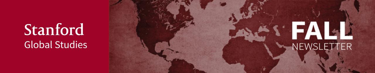 Stanford Global Studies Fall Newsletter