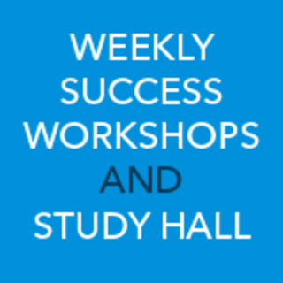 Weekly Success Workshops and Study Hall