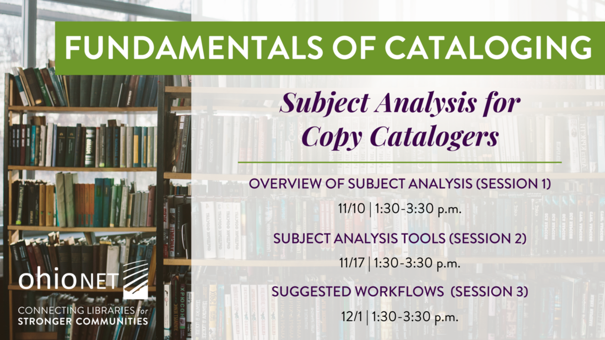 Subject Analysis for Copy Catalogers: Webinar Series