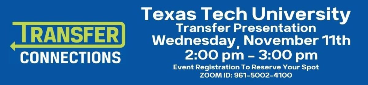 For more info about Transfer Connection's Texas Tech presentation, visit https://www.actx.edu/advising/transfer-information