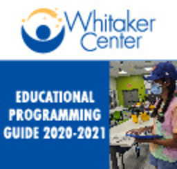 Visit Whitaker Center today!