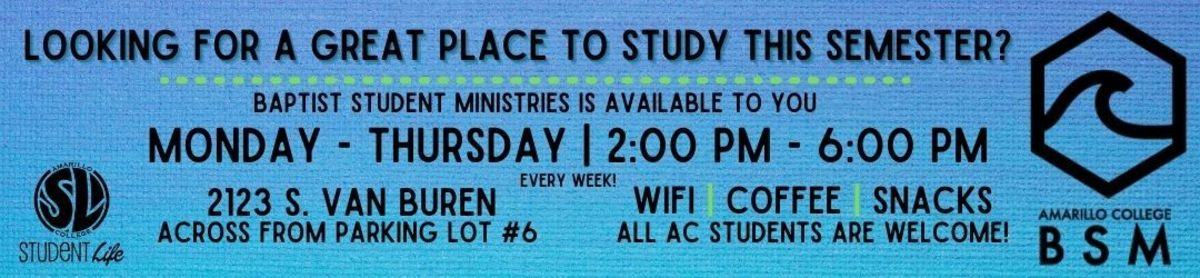 Baptist Student Ministries has Free Coffee, WIFI, and snacks Monday through Thursday 2:00 p.m. to 6:00 p.m.