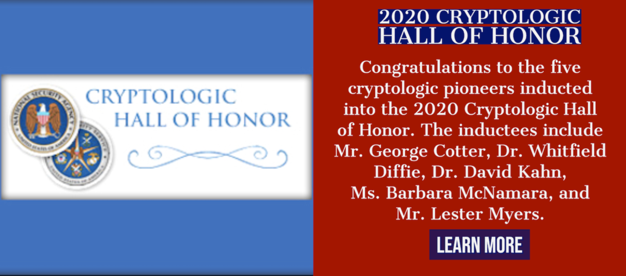 Congratulations to the 2020 Cryptologic Hall of Honor Indcutees. Learn about these five cryptologic pioneers.