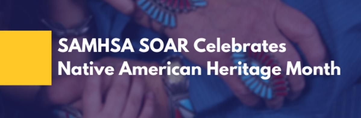 SAMHSA SOAR Celebrates Native American Heritage Month