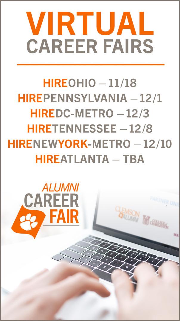 Virtual Career Fairs: HireOhio 11/18, HirePennsylnavia 12/1, HireDC-Metro 12/3, HireTennessee 12/8, HireNewYork-Metro 12/10, HireAtlanta TBA Alumni Career Fairs