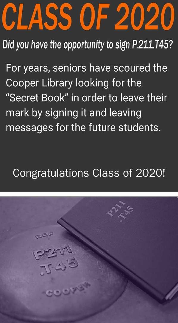 Class of 2020 Did you have the opportunity to sign P.211.T45? For years, seniors have scoured the Cooper Library looking for the
