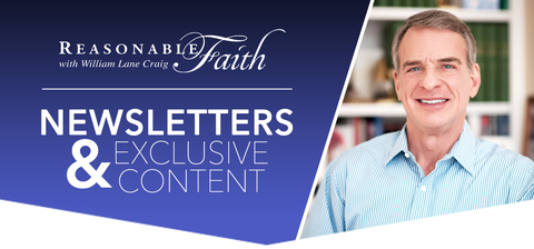 Reasonable Faith Newsletters & Exclusive Content