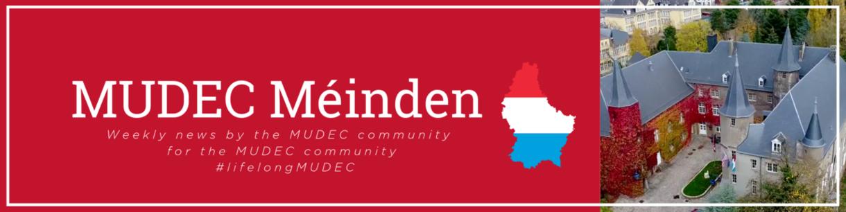 MUDEC Méinden-Weekly news from the MUDEC community for the MUDEC community-#lifelongMUDEC