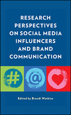 Research Perspectives on Social Media Influencers and Brand Communication