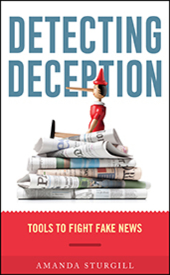 Detecting Deception: Tools to Fight Fake News