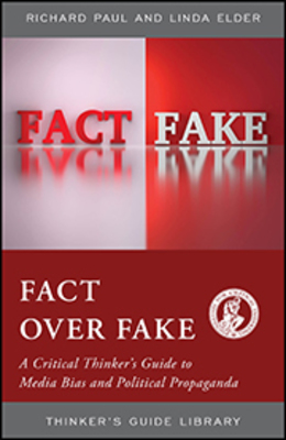 Fact over Fake: A Critical Thinker's Guide to Media Bias and Political Propaganda