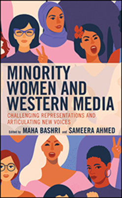 Minority Women and Western Media: Challenging Representations and Articulating New Voices