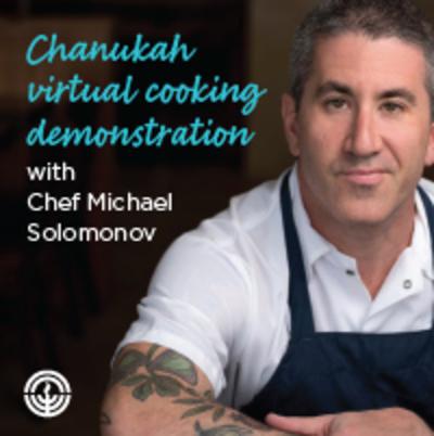 Chanukah virtual cooking demonstration with Chef Michael Solomonov