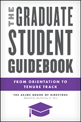 The Graduate Student Guidebook: From Orientation to Tenure Track