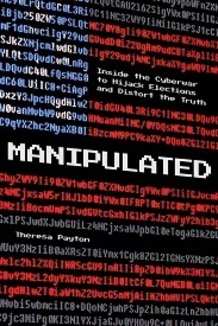 Manipulated: Inside the Cyberwar to Hijack Elections and Distort the Truth