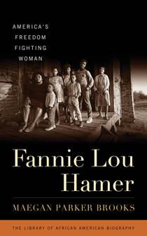 Fannie Lou Hamer: America's Freedom Fighting Woman