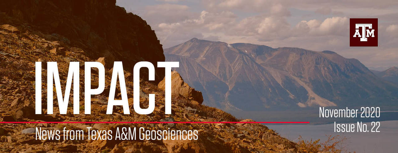 Masthead image for Impact newsletter: News from Texas A&M Geosciences, October 2020, Issue number 21