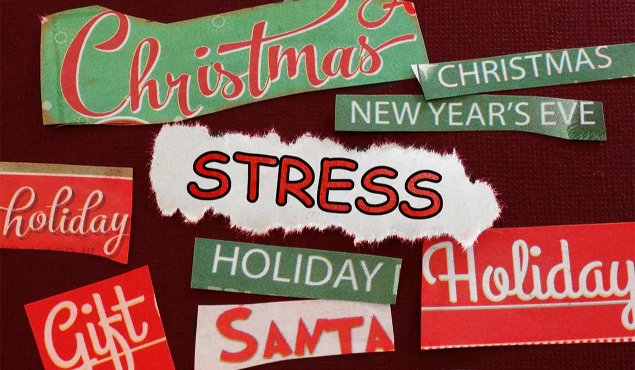 Graphic that says Christmas, Holiday stress