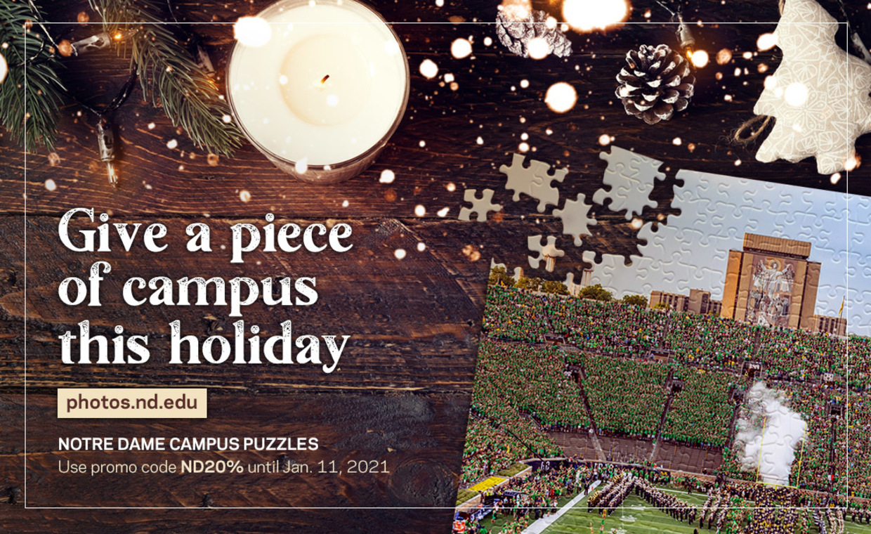 Graphic that says: Give a piece of campus this holiday. (Picture of ND puzzle and discount code ND20% to use until Jan. 11 on photos.nd.edu)
