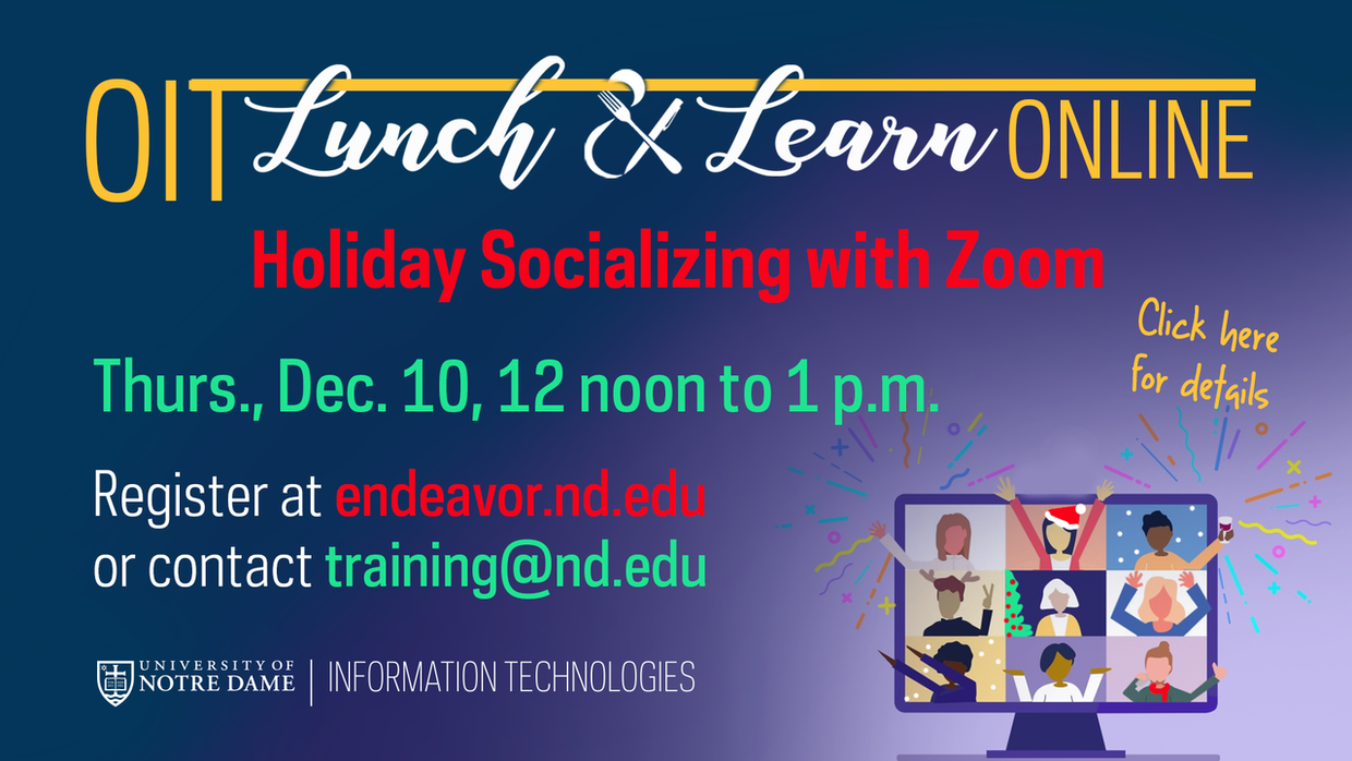 Graphic that says: OIT Lunch & Learn Online - Holiday Socializing with Zoom