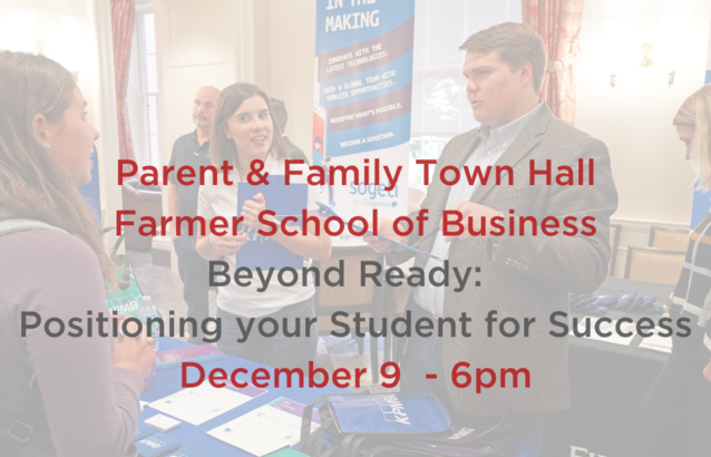 Parent & Family Town Hall. Farmer School of Business. Beyond Ready: Positioning Your Student for Success. December 9, 6pm