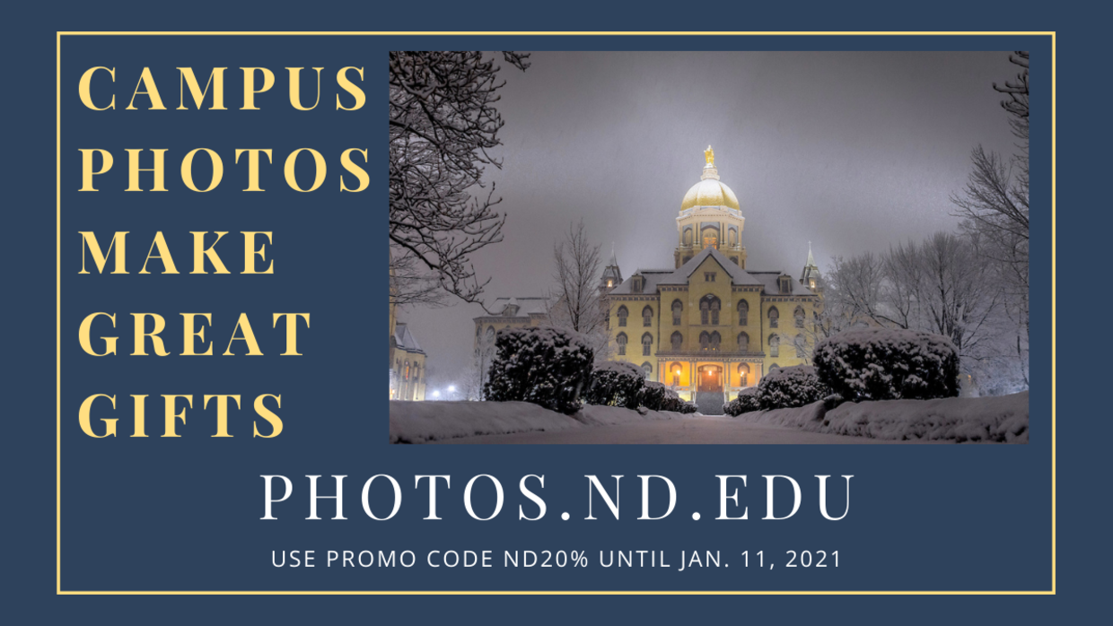 Graphic that says: Campus photos make great gifts; photos.nd.edu; use promo code nd20% until Jan. 11, 2021
