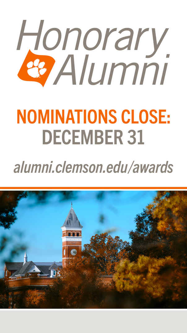 Honorary Alumni Nominations Close December 31 alumni.clemson.edu/awards
