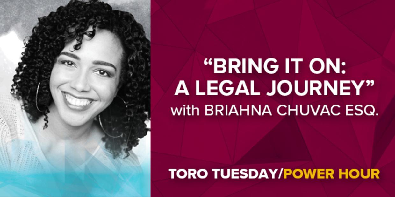 Toro Tuesday Power Hour: Briahna Chuvac
