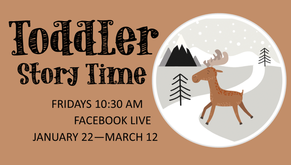 Toddler Story Time; Fridays 10:30 AM; Facebook LIVE; January 22 - March 12
