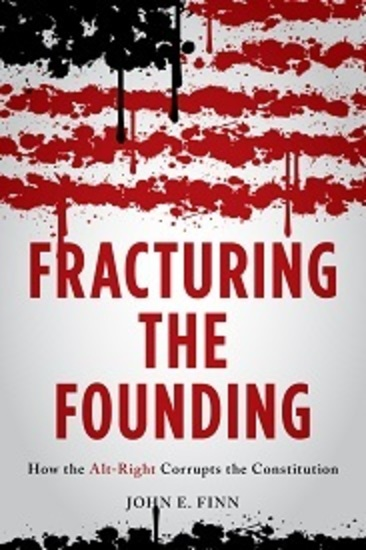 Fracturing the Founding How the Alt-Right Corrupts the Constitution