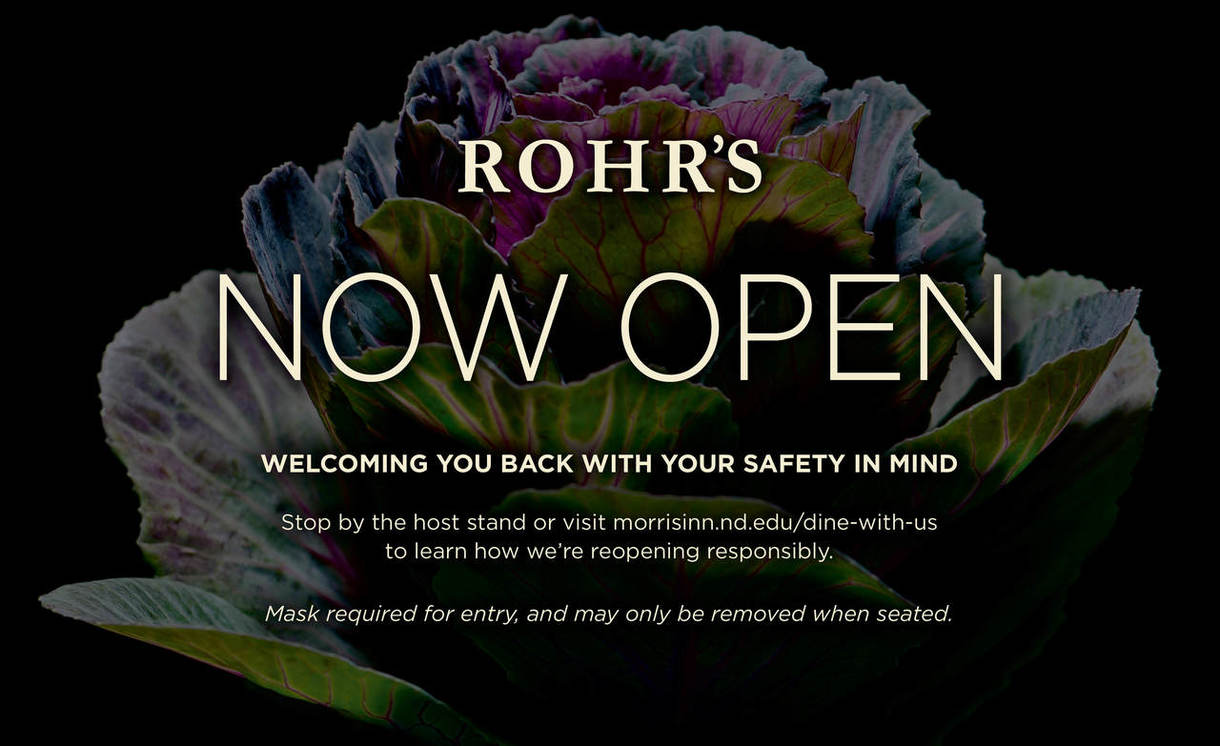 Grapic announcing Rohr's at the Morris Inn has reopened.