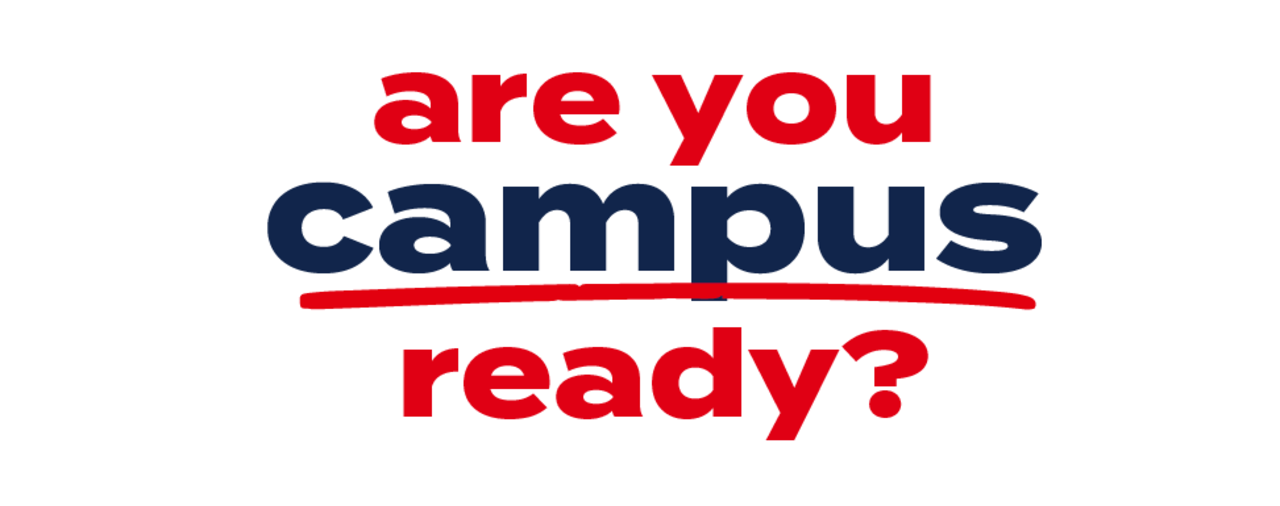Are you campus ready?