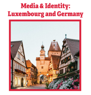 Media & Identity: Luxembourg and Germany