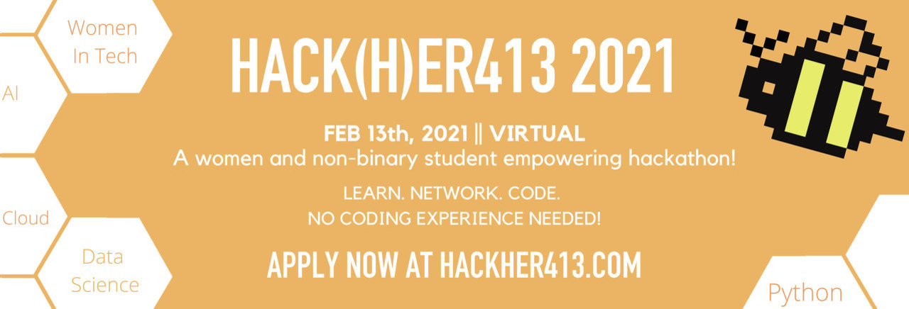 HackHer413 2021: Feb. 13, Virtual. Apply now at HackHer413.com