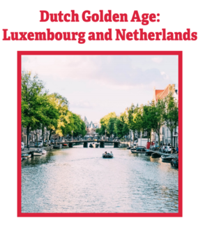 Dutch Golden Age: Luxembourg and Netherlands