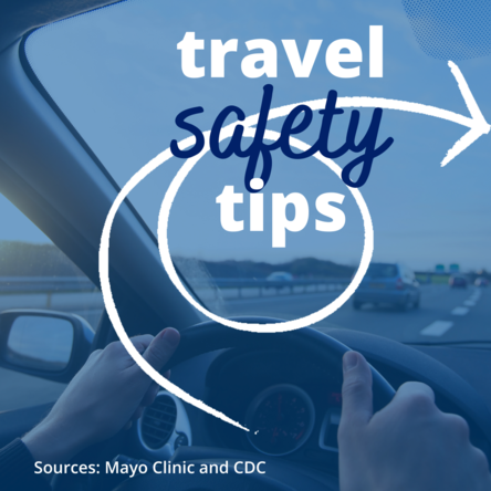 square photo of person driving with blue overlay and travel safety tips with looped arrow pointing to text. sources: mayo clinic and CDC