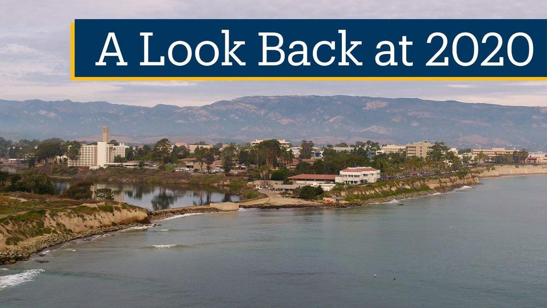 UC Santa Barbara: A Look Back at 2020