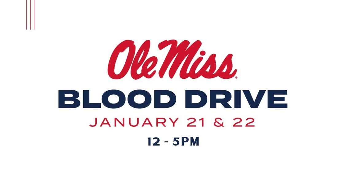 White graphic that reads: Ole Miss Blood Drive January 21 & 22 12-5pm