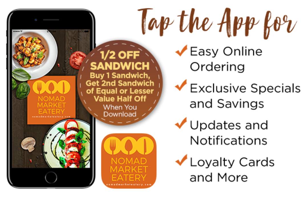 Buy 1 sandwich, get 2nd sandwich of equal or lesser value half off when you download our app.