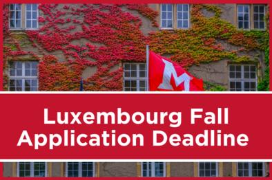 Luxembourg Fall Application Deadline