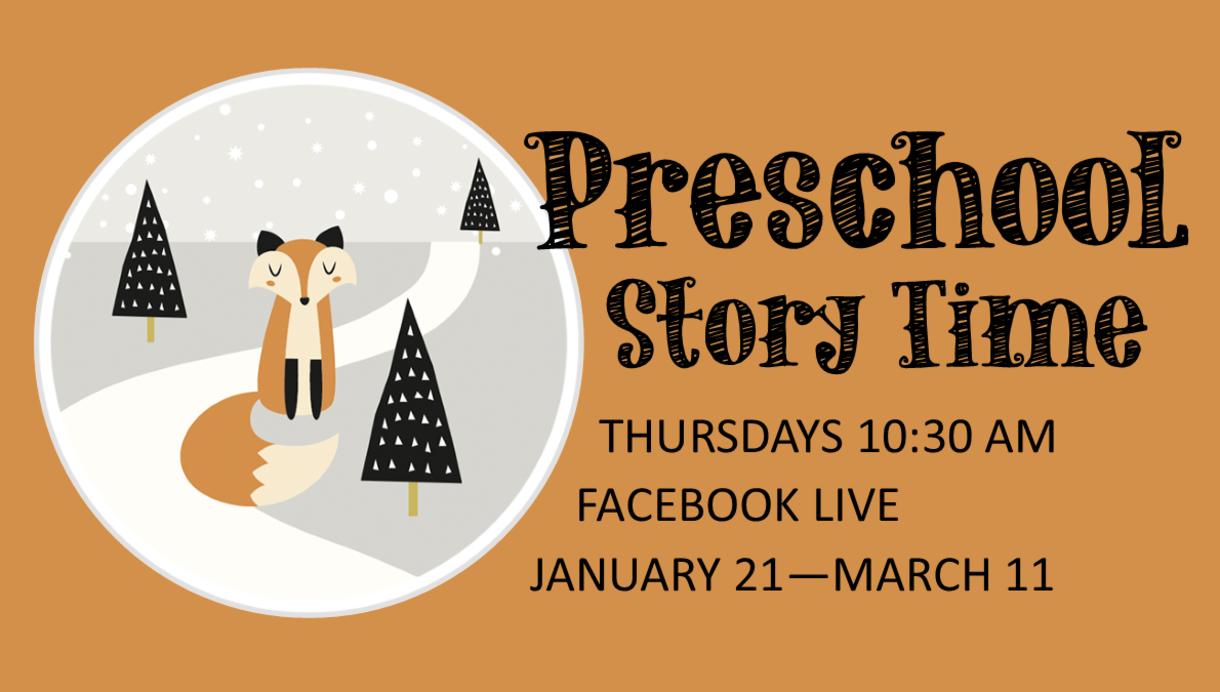 Preschool Story Time; Thursdays 10:30 AM; Facebook LIVE; January 21 - March 11