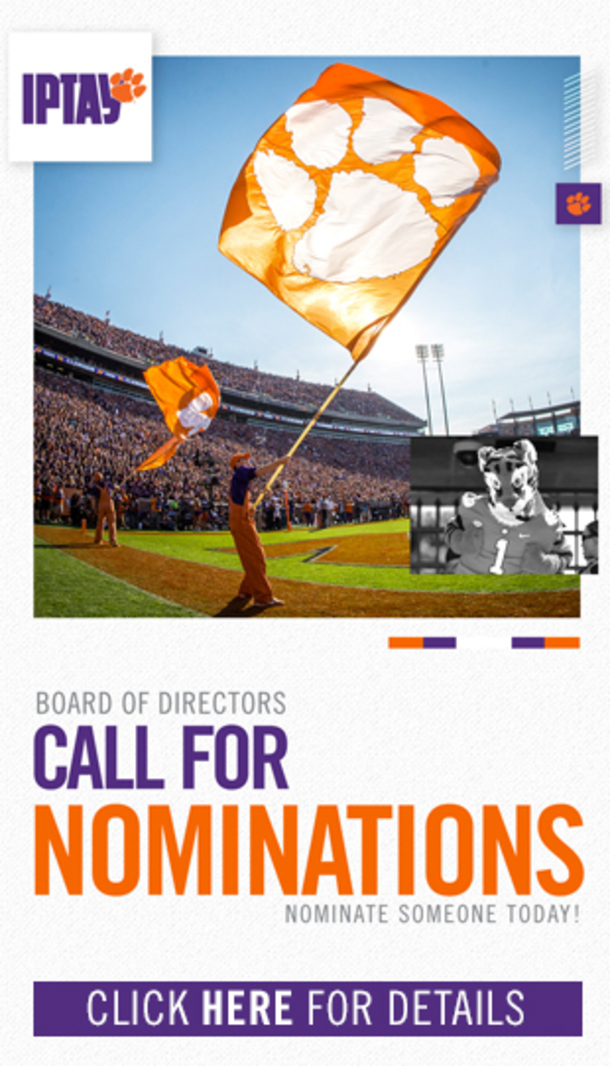 IPTAY Board of Directors, Call for Nominations. Nominate Someone Today! Click Here for Details.
