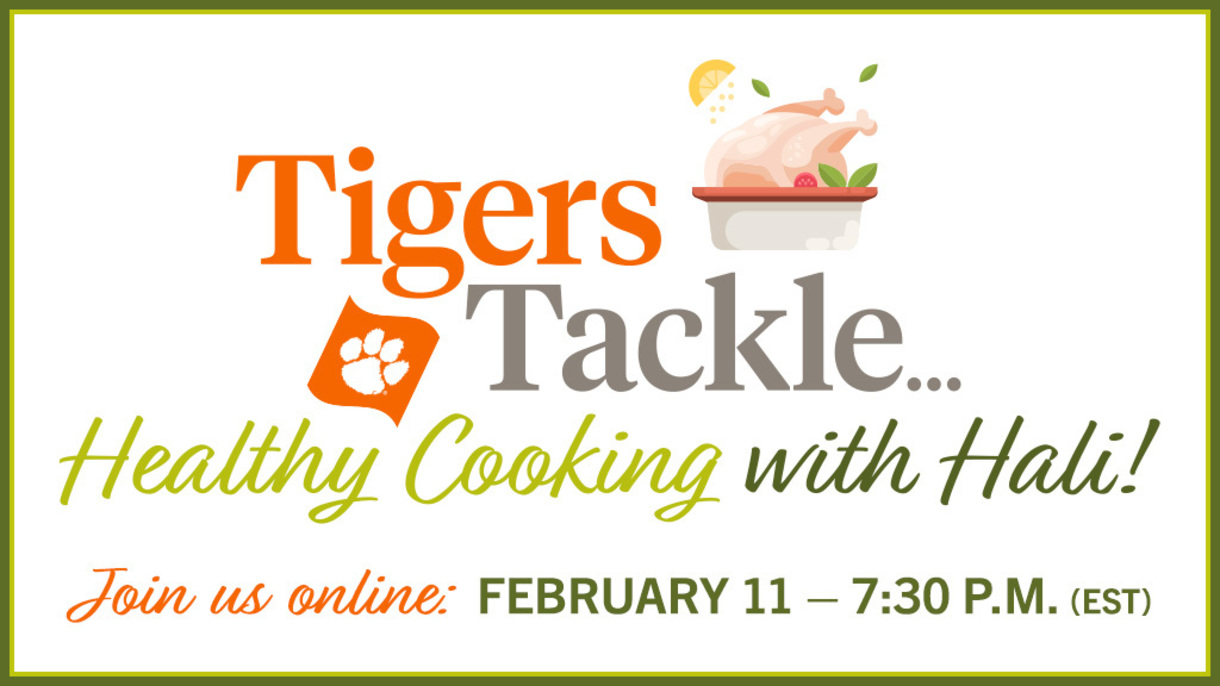 Tigers Tackle Healthy Cooking with Hali! Join us Online: February 11 - 7:30pm (EST)