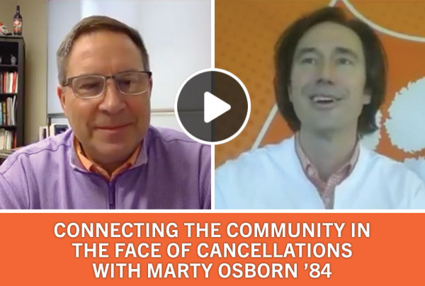 Connecting the Community in the Face of Cancellations with Marty Osborn '84