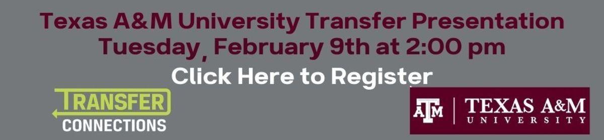 Register Here for the Texas A&M transfer presentation. https://recruiter.tamu.edu/register/?id=d284faa0-f8cb-43a9-a04e-9484da891773
