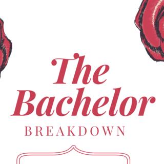 The Bachelor Breakdown